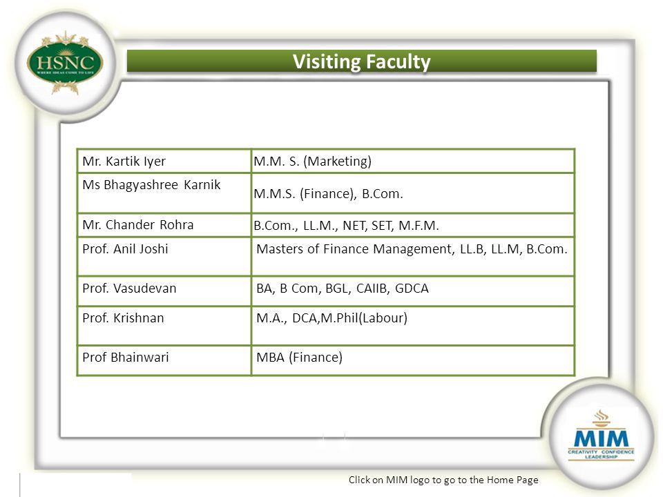 Visiting Faculty MMS Programme Mr. Kartik Iyer M.M. S. (Marketing)