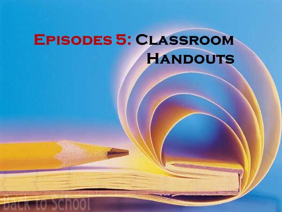 Episodes 5: Classroom Handouts