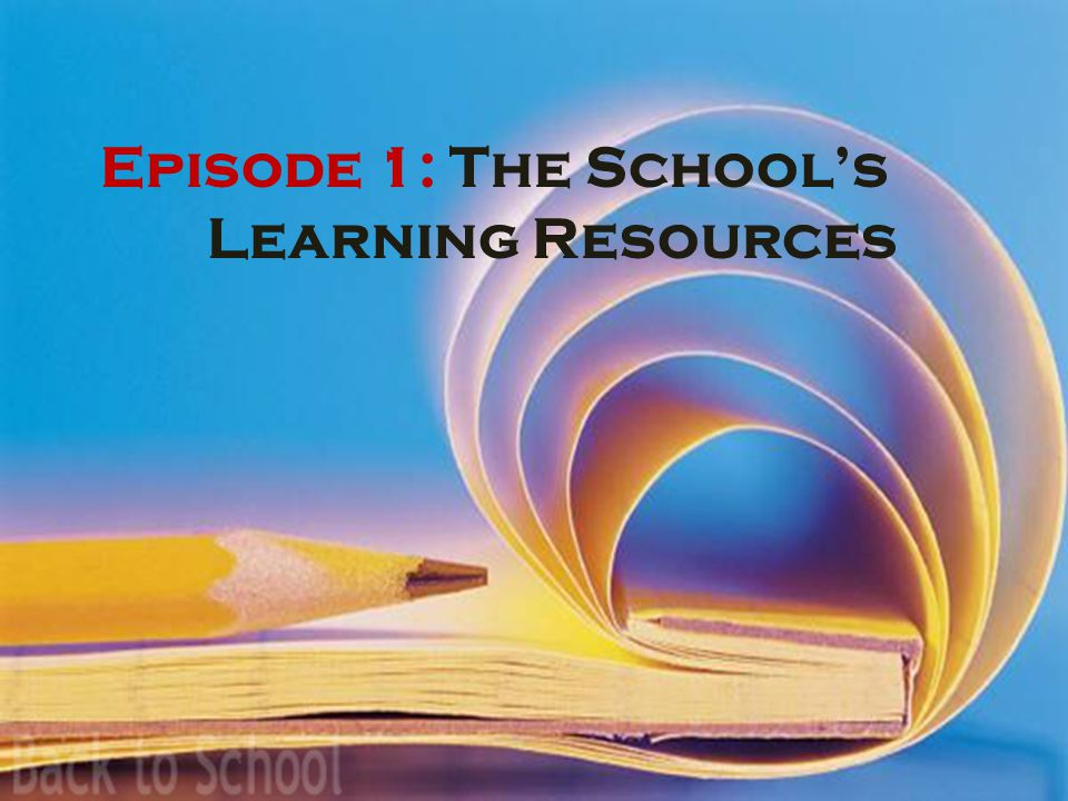 Episode 1: The School's Learning Resources
