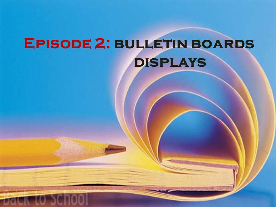 Episode 2: bulletin boards displays