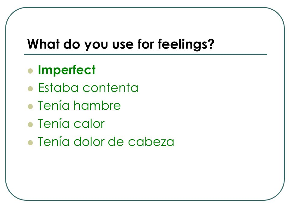 What do you use for feelings