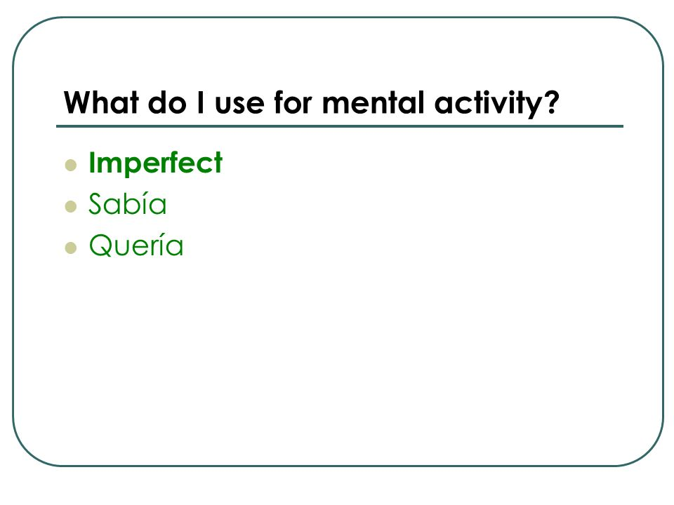 What do I use for mental activity