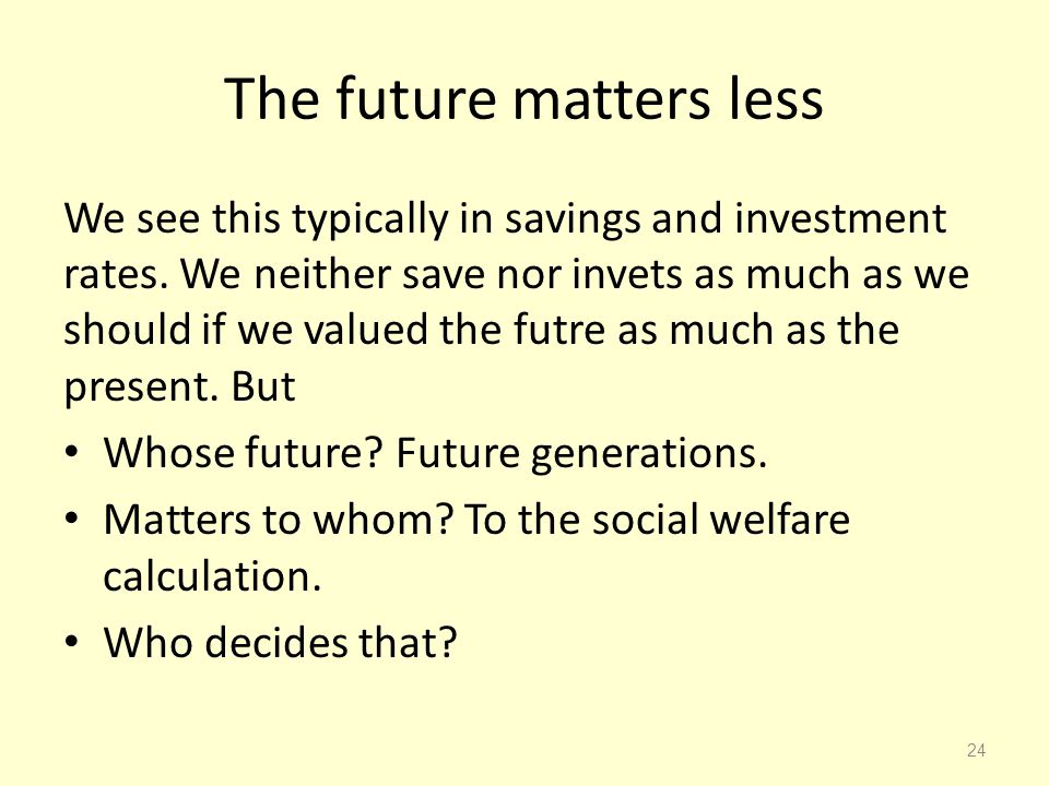 The future matters less