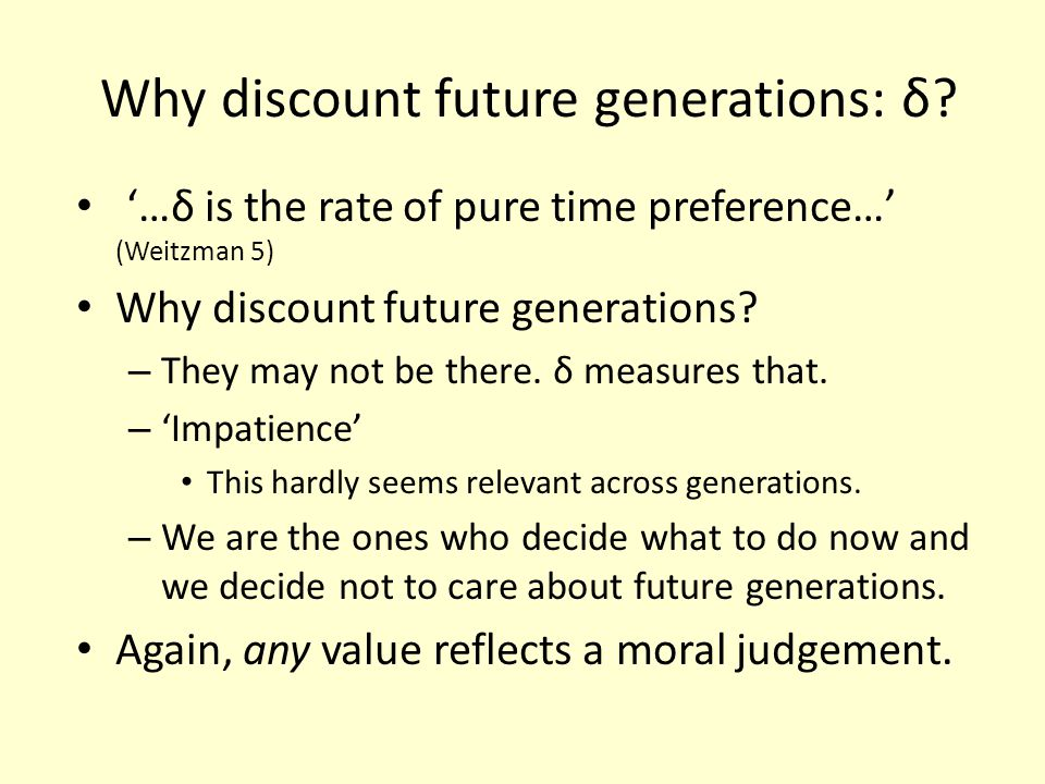 Why discount future generations: δ