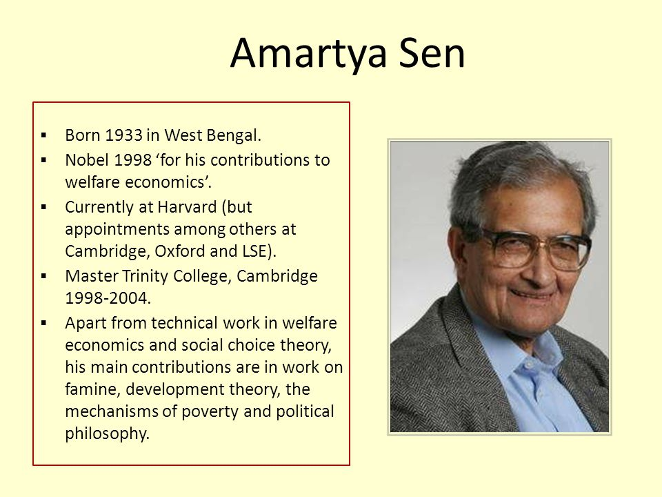 Amartya Sen Born 1933 in West Bengal.