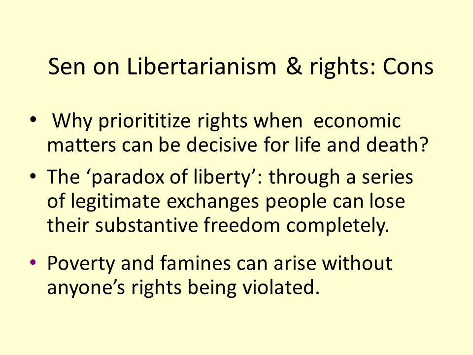 Sen on Libertarianism & rights: Cons