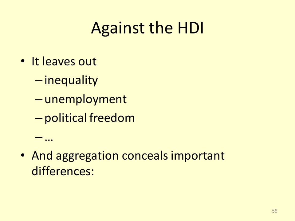 Against the HDI It leaves out inequality unemployment