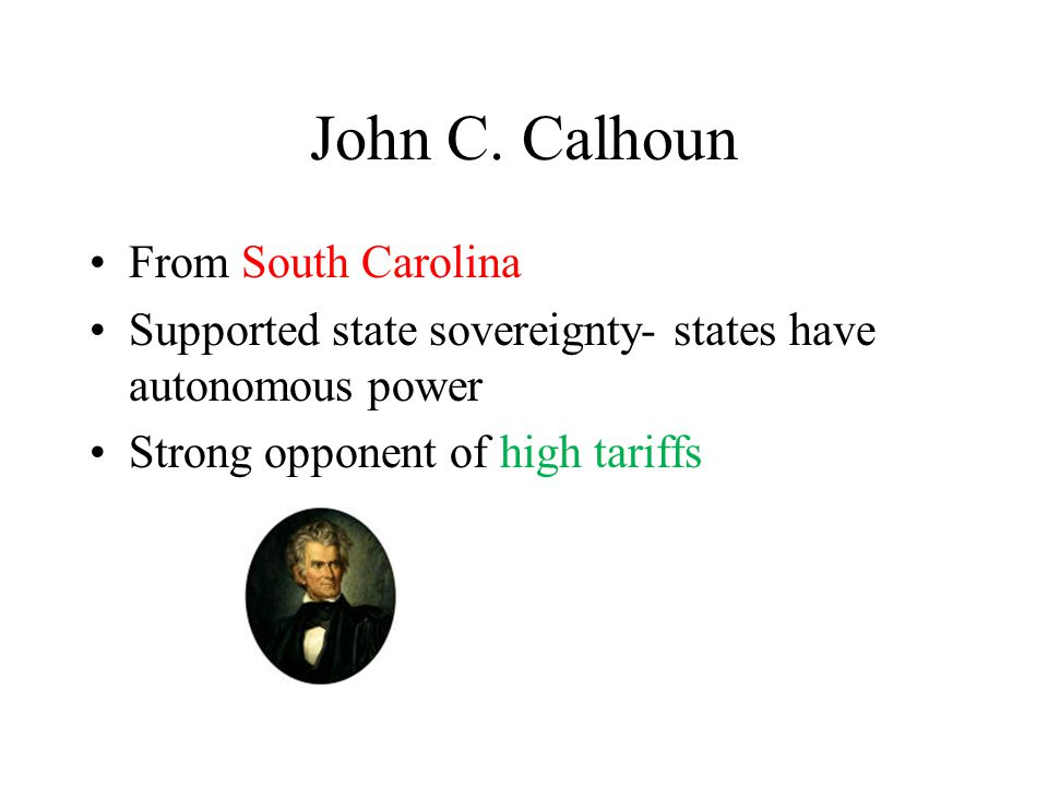 John C. Calhoun From South Carolina