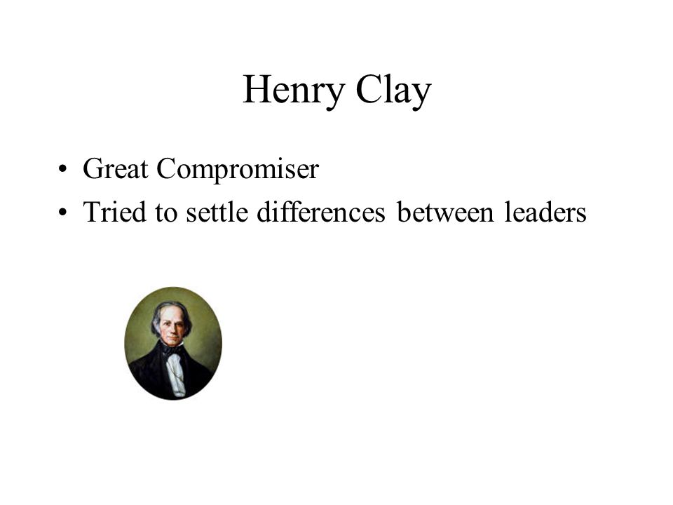 Henry Clay Great Compromiser