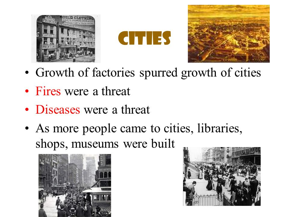 Cities Growth of factories spurred growth of cities