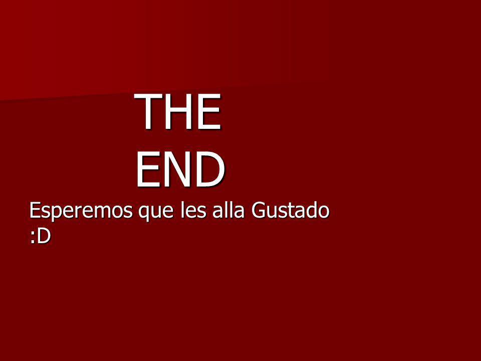 THE END Esperemos que les alla Gustado :D