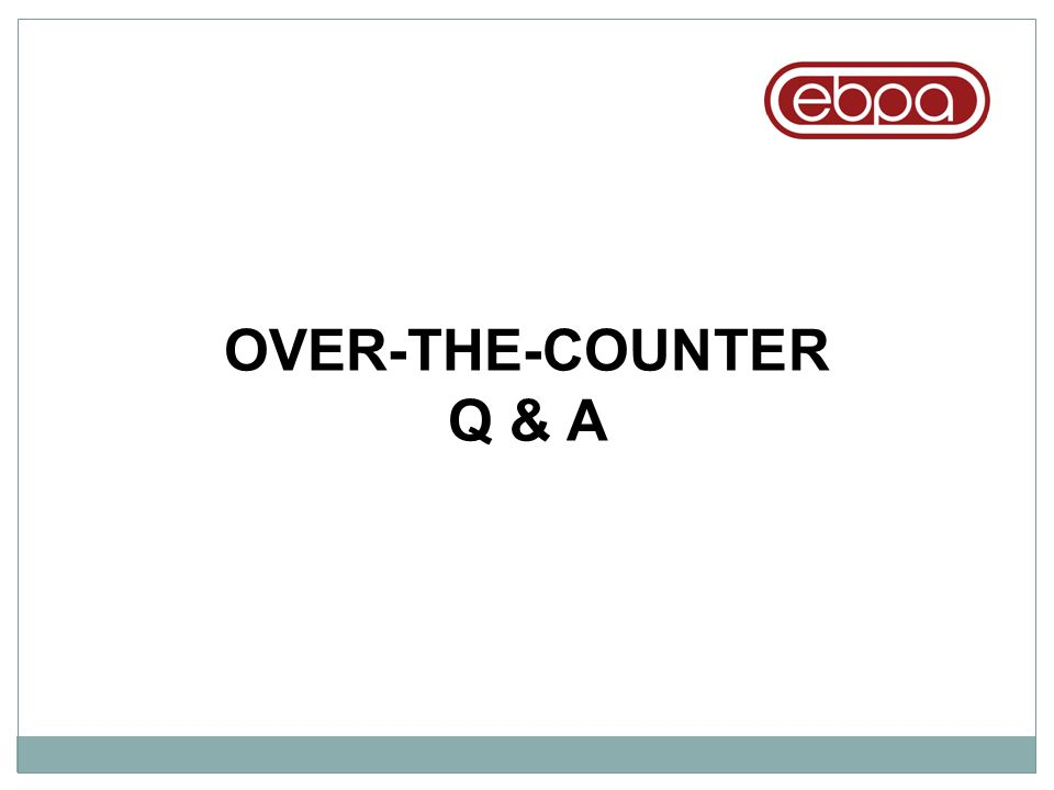 OVER-THE-COUNTER Q & A