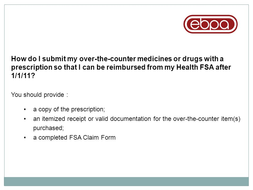 How do I submit my over-the-counter medicines or drugs with a prescription so that I can be reimbursed from my Health FSA after 1/1/11
