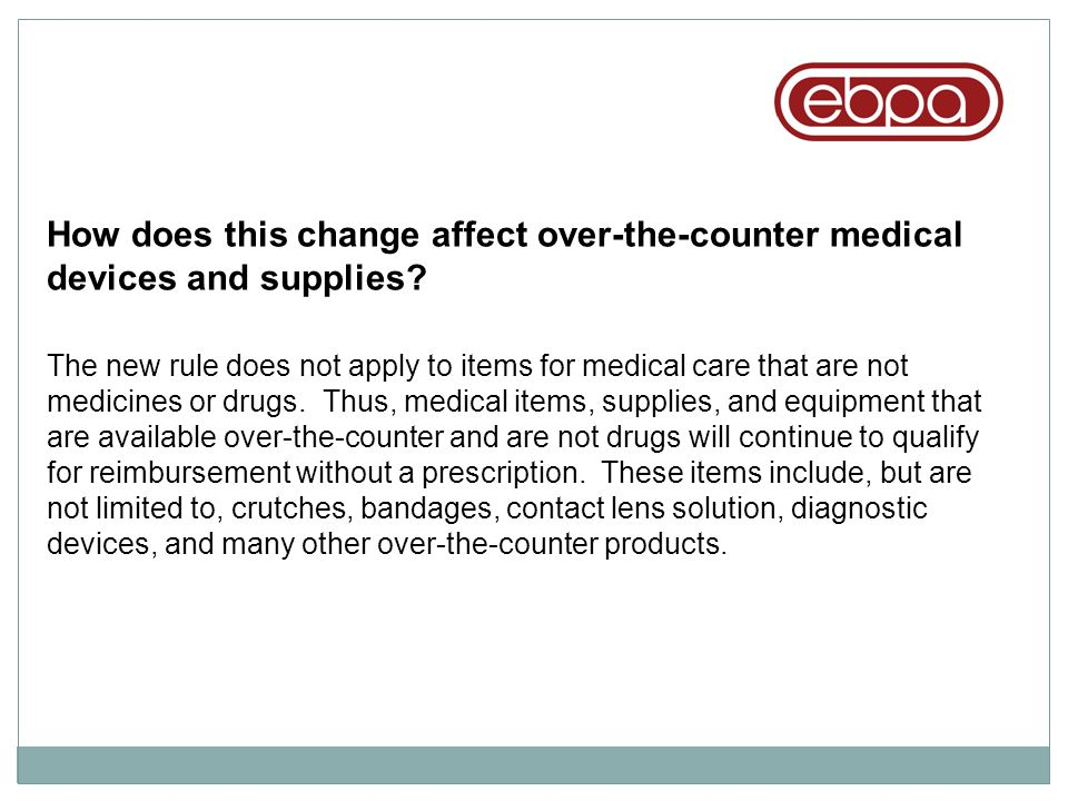 How does this change affect over-the-counter medical devices and supplies