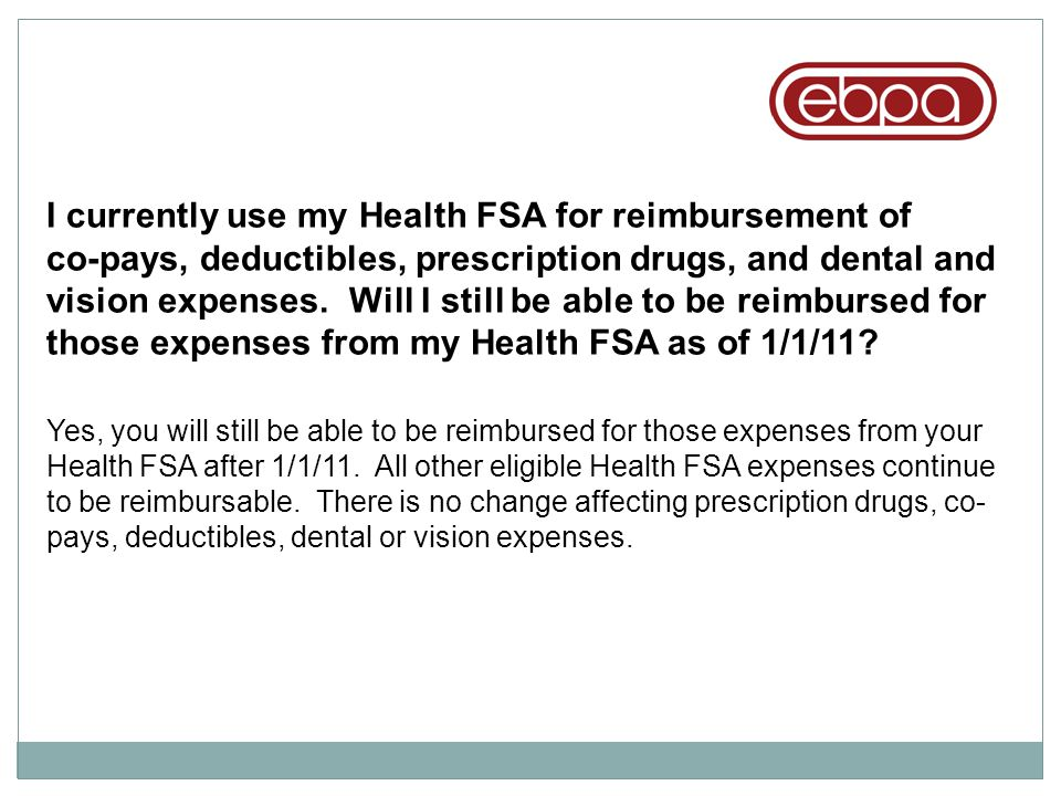 I currently use my Health FSA for reimbursement of
