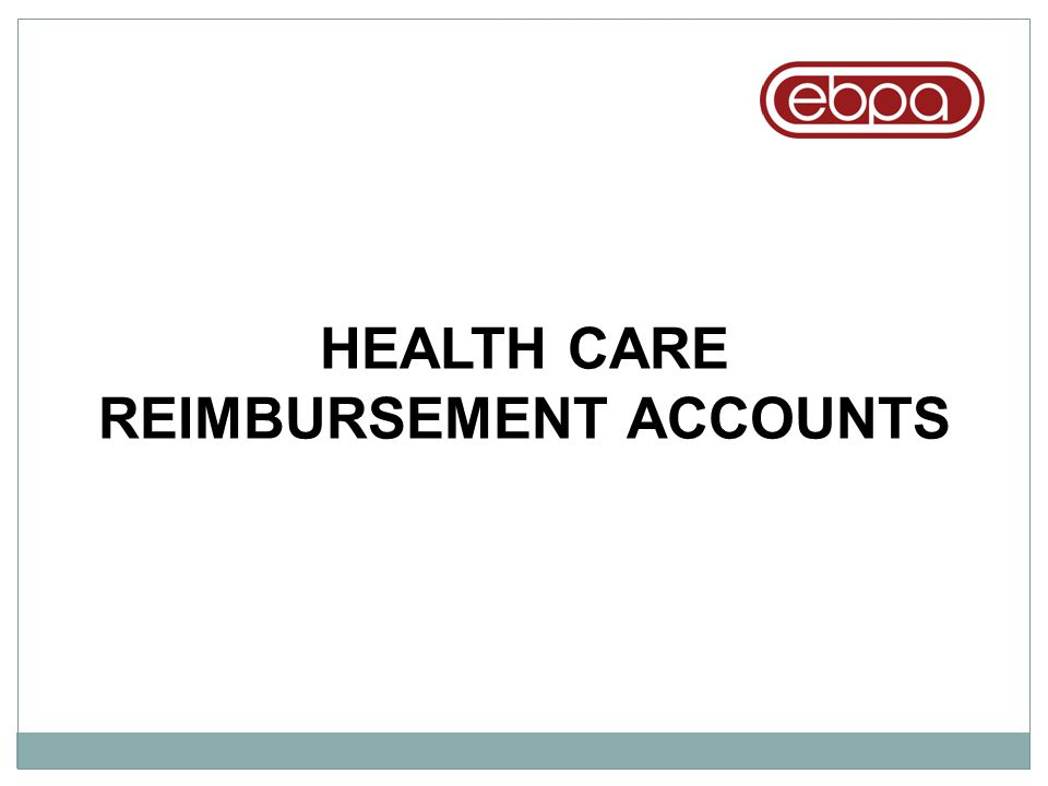 HEALTH CARE REIMBURSEMENT ACCOUNTS