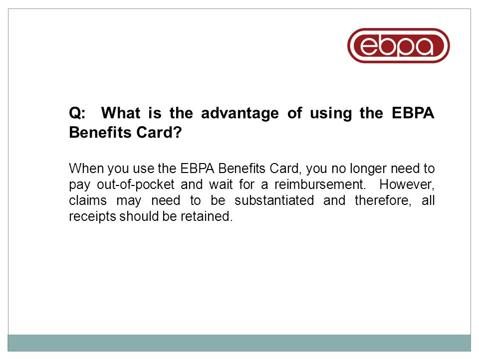Q: What is the advantage of using the EBPA Benefits Card