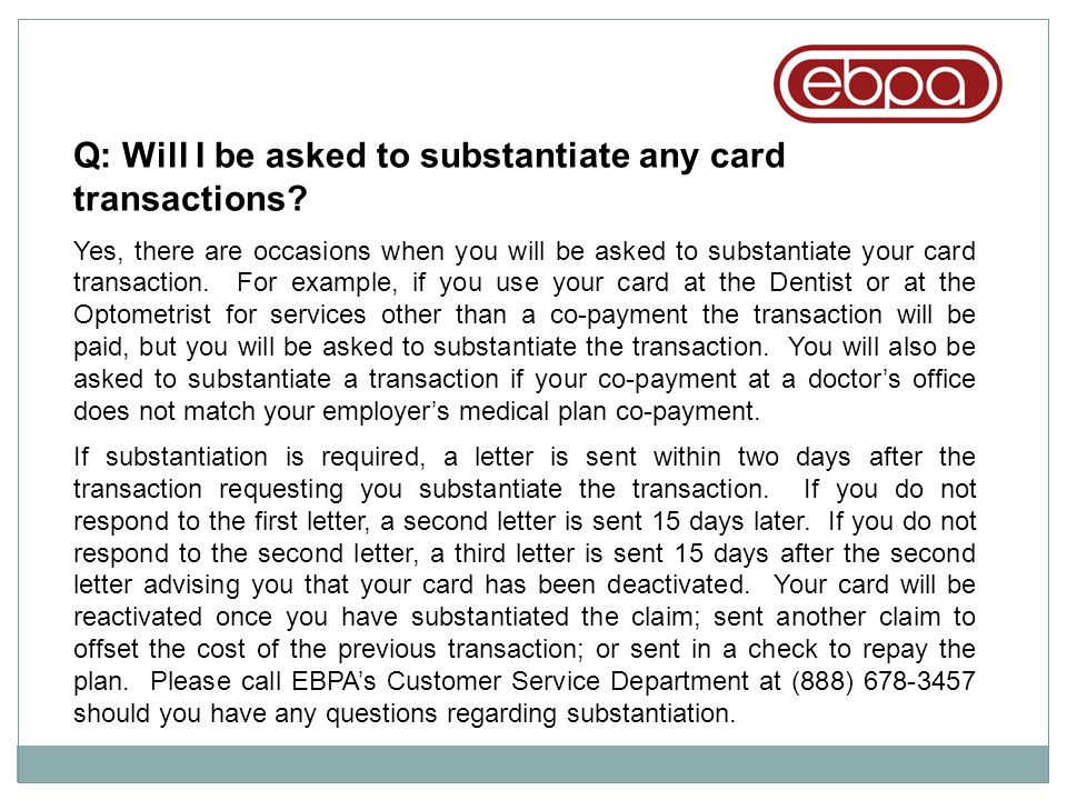 Q: Will I be asked to substantiate any card transactions