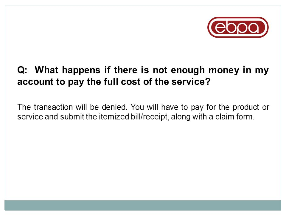 Q: What happens if there is not enough money in my account to pay the full cost of the service