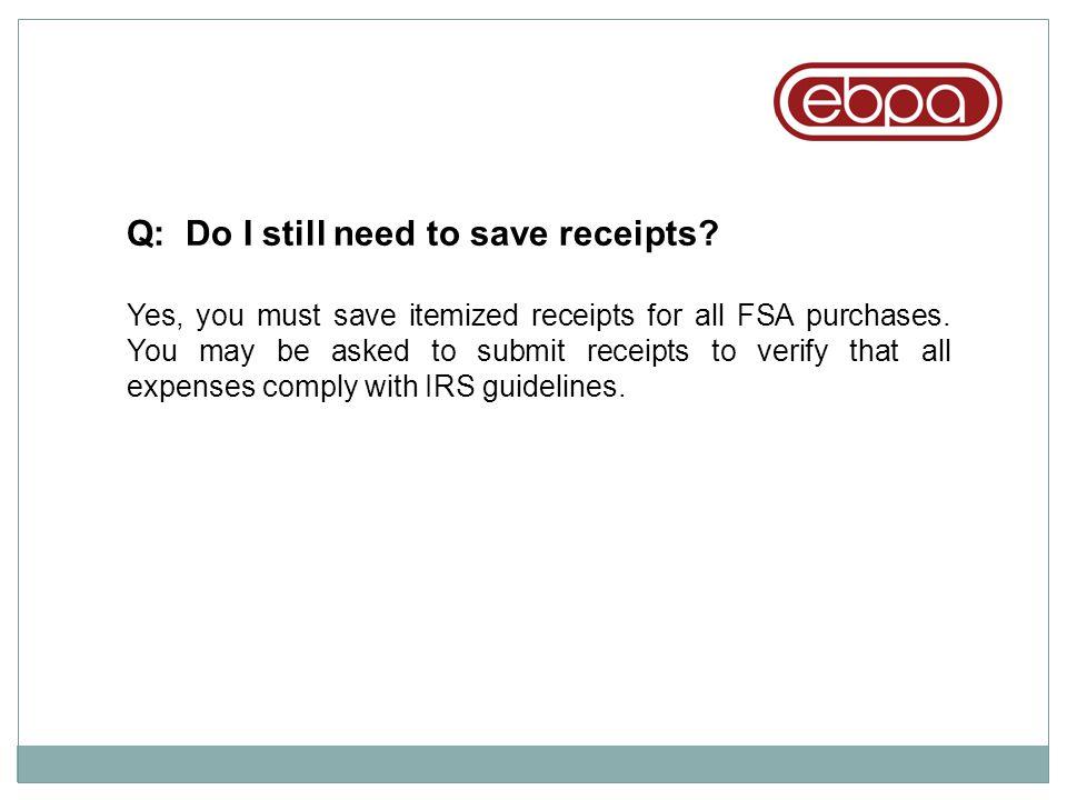 Q: Do I still need to save receipts
