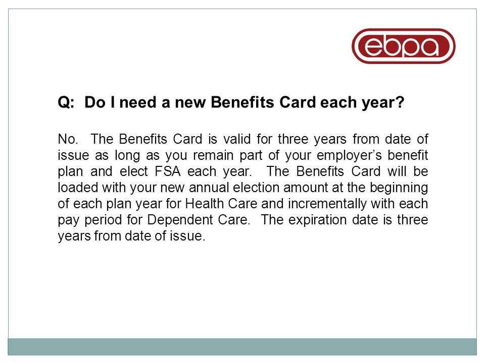 Q: Do I need a new Benefits Card each year