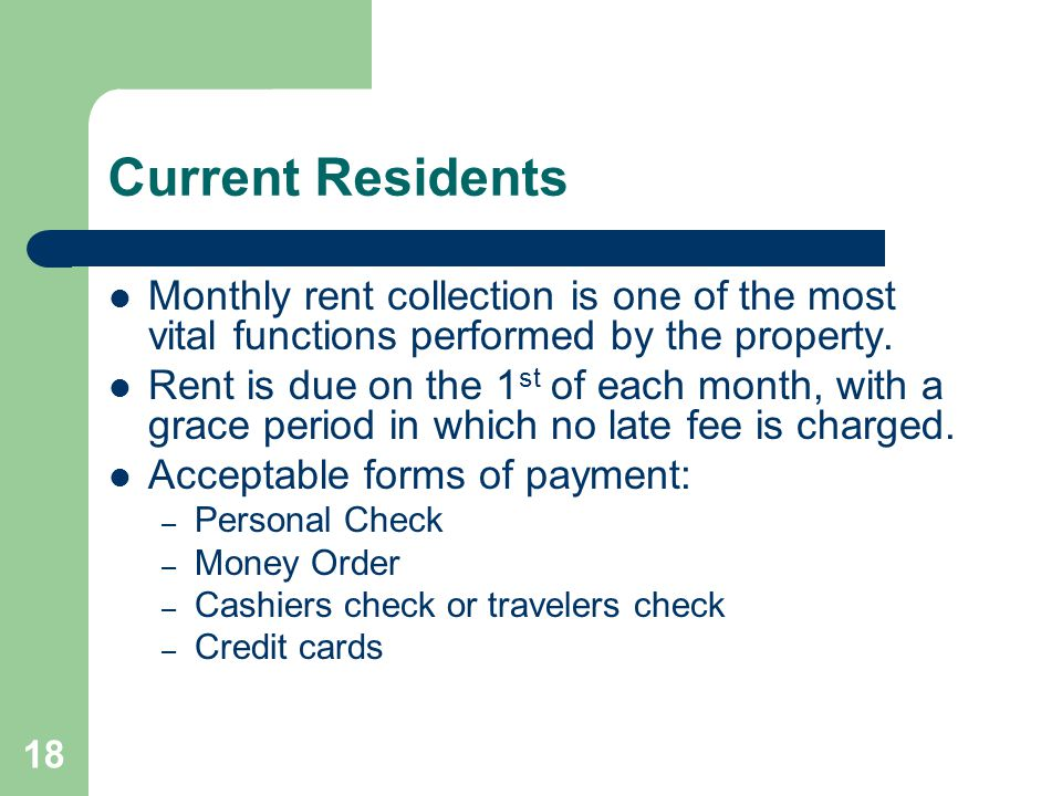 Current Residents Monthly rent collection is one of the most vital functions performed by the property.