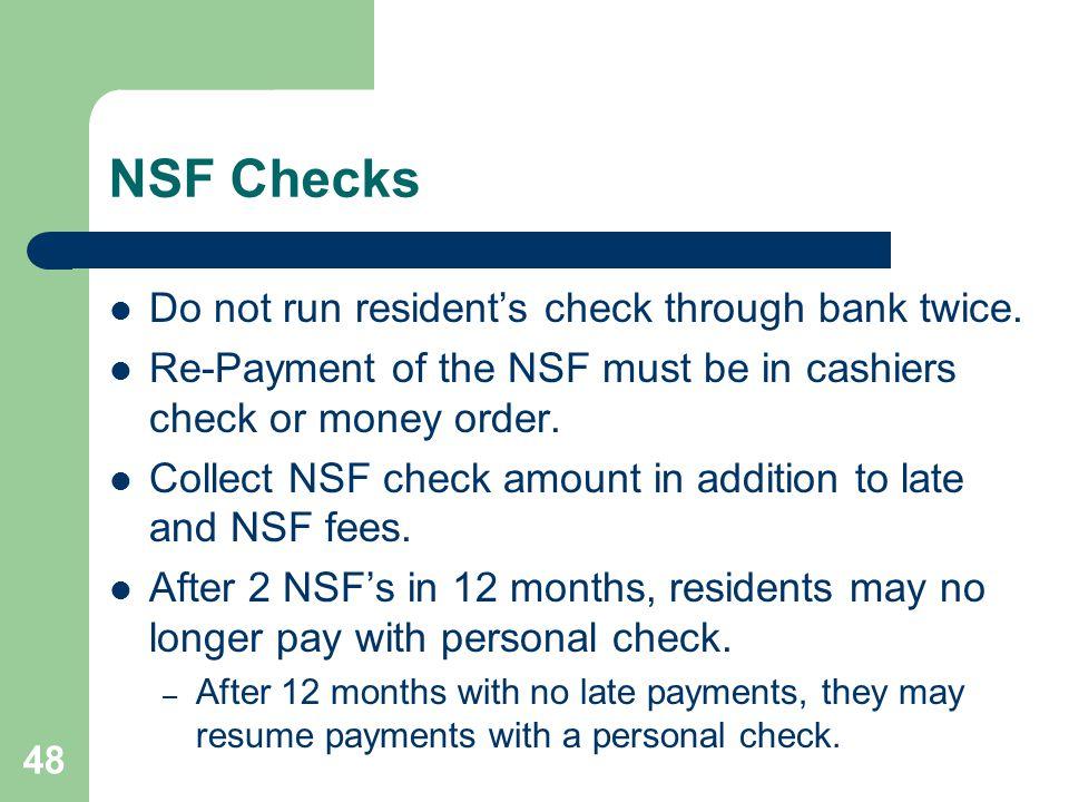 NSF Checks Do not run resident's check through bank twice.