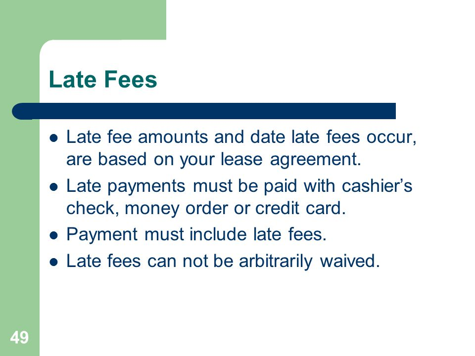 Late Fees Late fee amounts and date late fees occur, are based on your lease agreement.