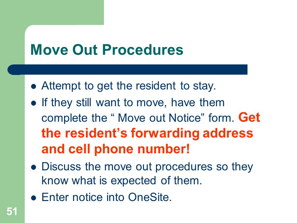 Move Out Procedures Attempt to get the resident to stay.
