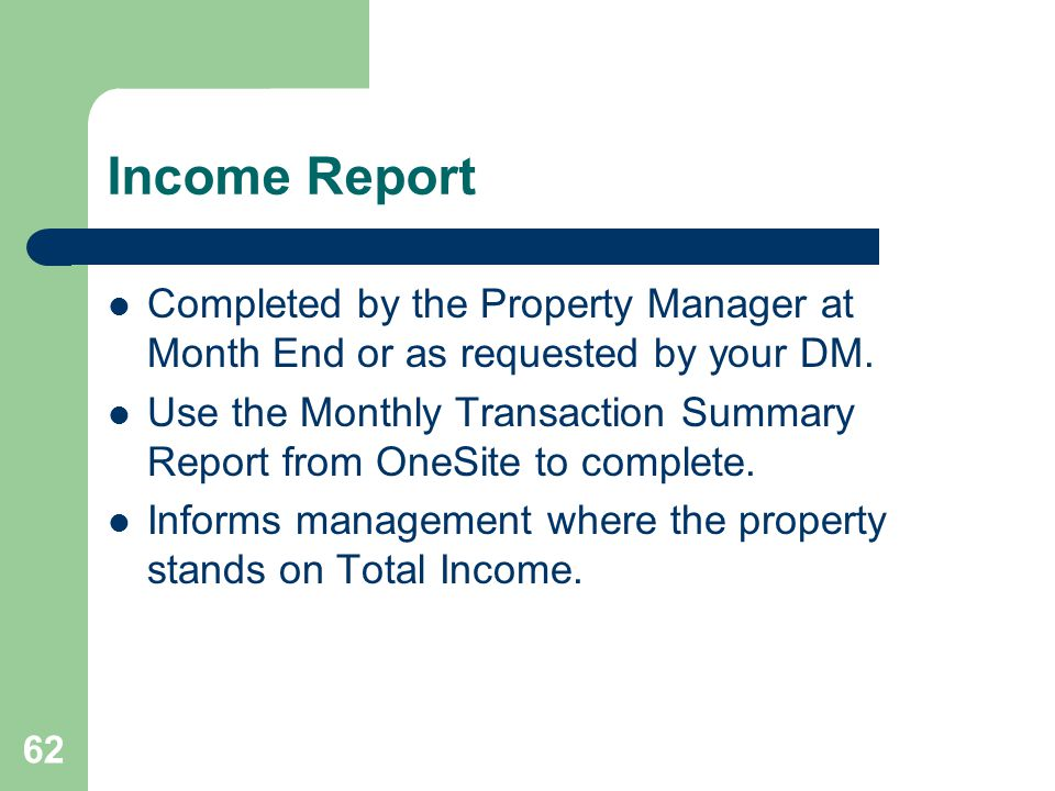 Income Report Completed by the Property Manager at Month End or as requested by your DM.