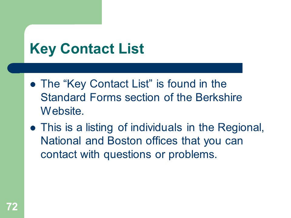 Key Contact List The Key Contact List is found in the Standard Forms section of the Berkshire Website.