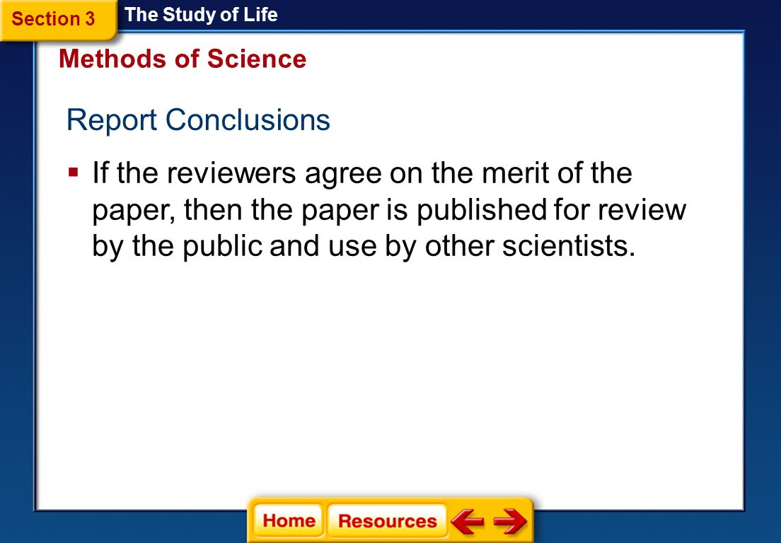 Section 3 The Study of Life. Methods of Science. Report Conclusions.