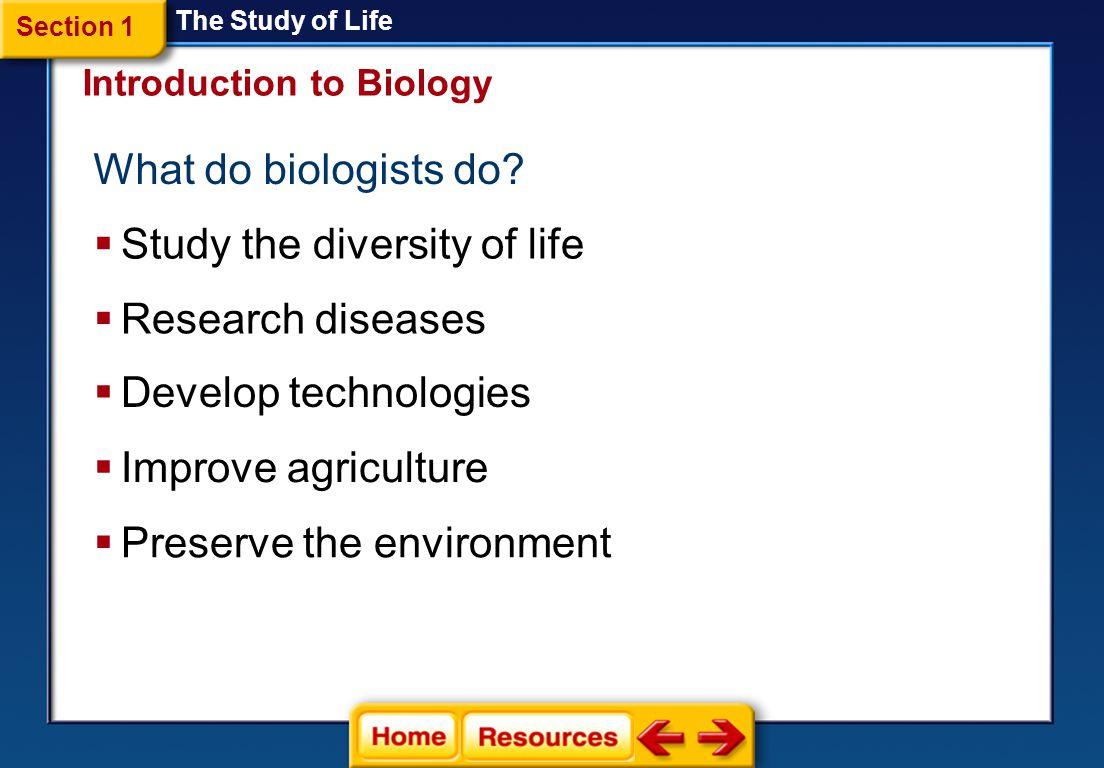 Study the diversity of life