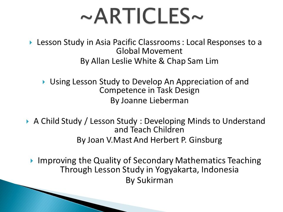 ~ARTICLES~ Lesson Study in Asia Pacific Classrooms : Local Responses to a Global Movement. By Allan Leslie White & Chap Sam Lim.