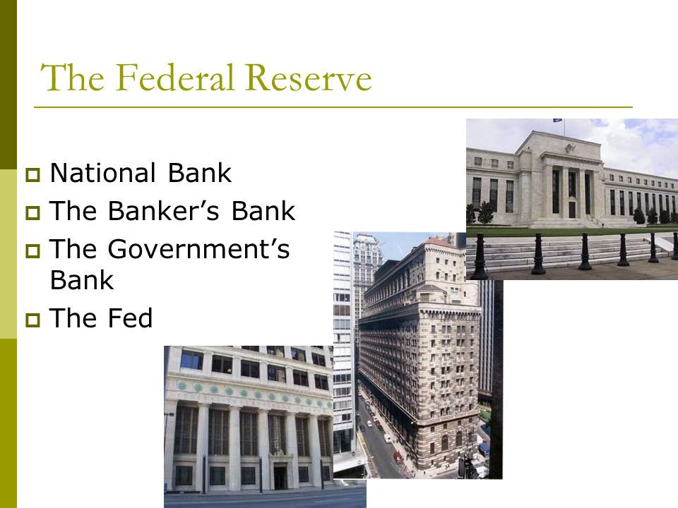 The Federal Reserve National Bank The Banker's Bank