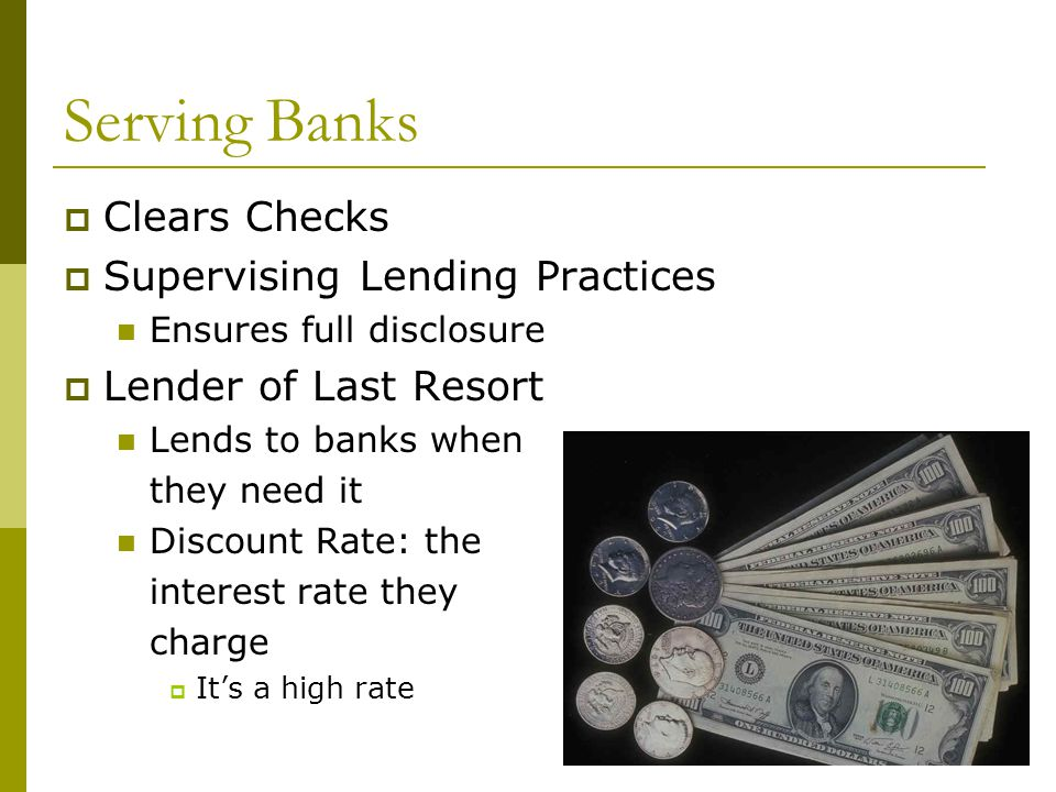 Serving Banks Clears Checks Supervising Lending Practices