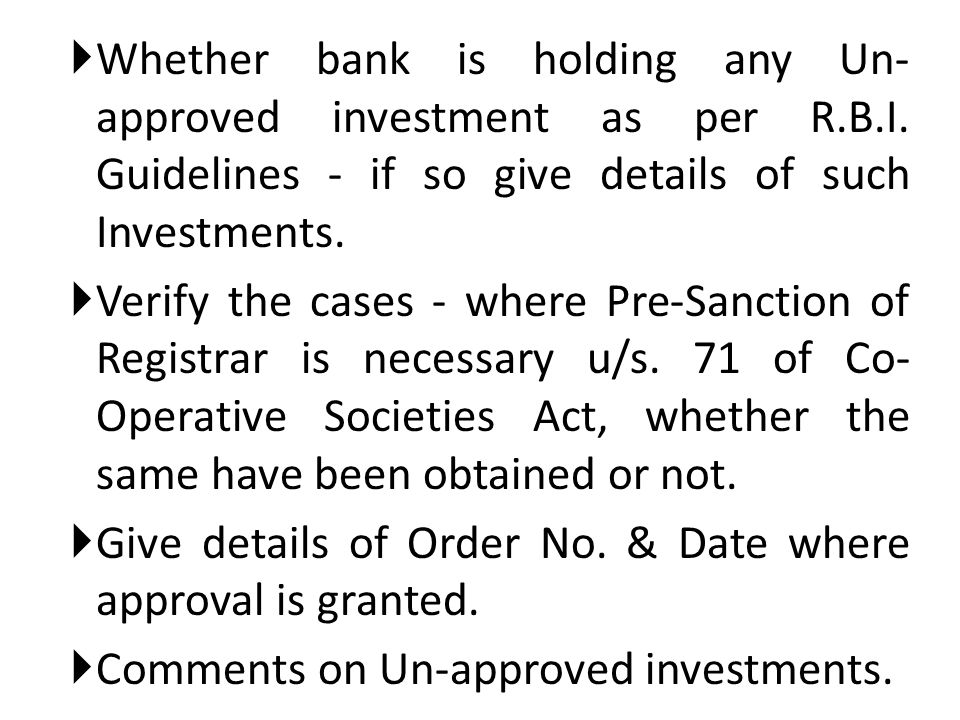 Whether bank is holding any Un-approved investment as per R. B. I