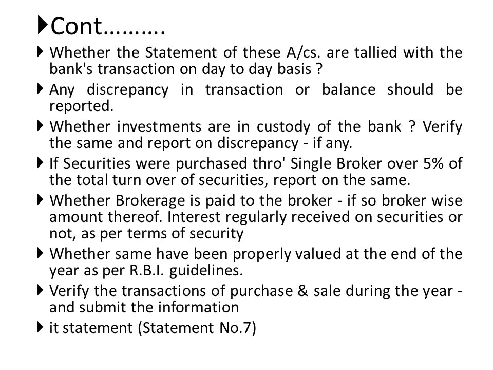 Cont………. Whether the Statement of these A/cs. are tallied with the bank s transaction on day to day basis