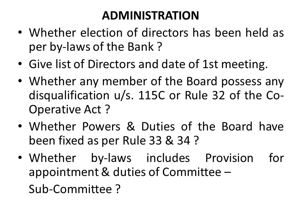ADMINISTRATION Whether election of directors has been held as per by-laws of the Bank Give list of Directors and date of 1st meeting.