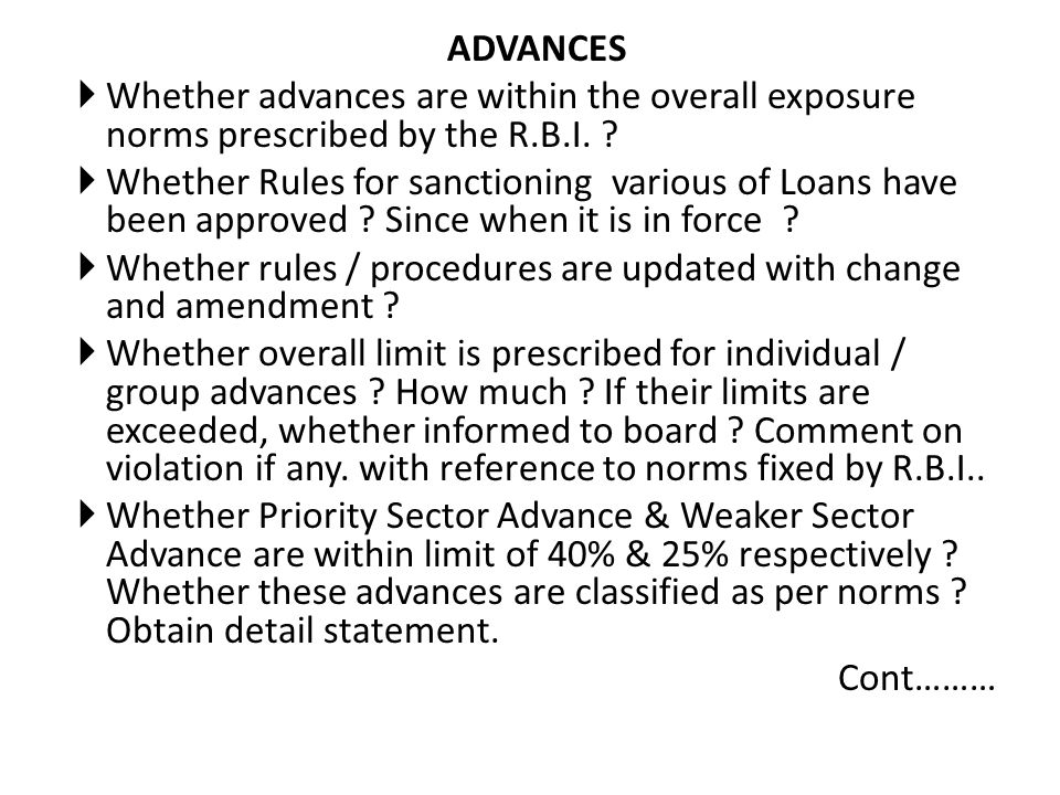 ADVANCES Whether advances are within the overall exposure norms prescribed by the R.B.I.