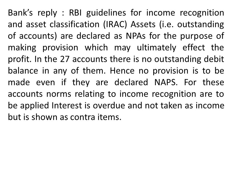 Bank's reply : RBI guidelines for income recognition and asset classification (IRAC) Assets (i.e.