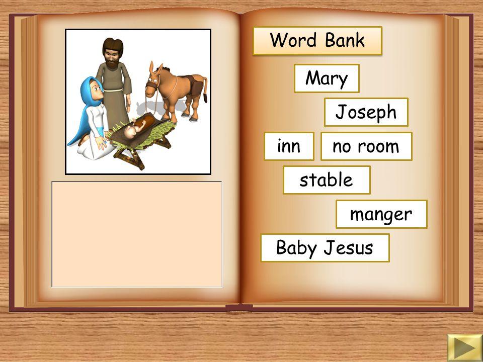 Word Bank Mary Joseph inn no room stable manger Baby Jesus