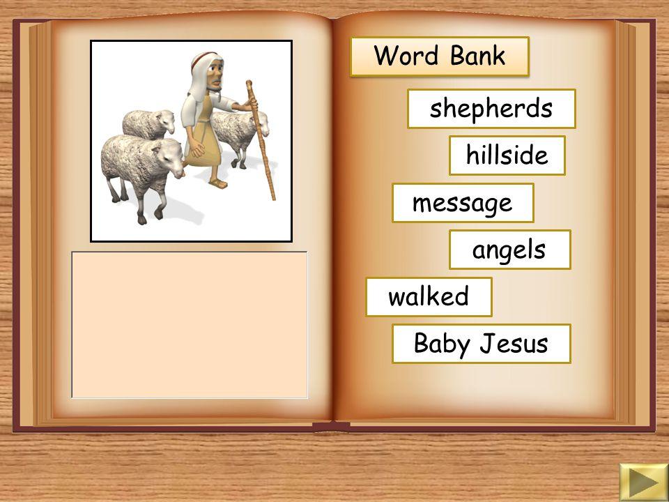 Word Bank shepherds hillside message angels walked Baby Jesus