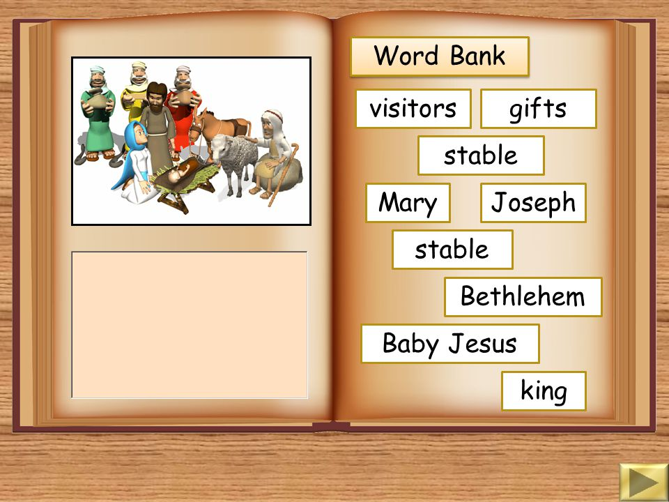 Word Bank visitors gifts stable Mary Joseph stable Bethlehem Baby Jesus king