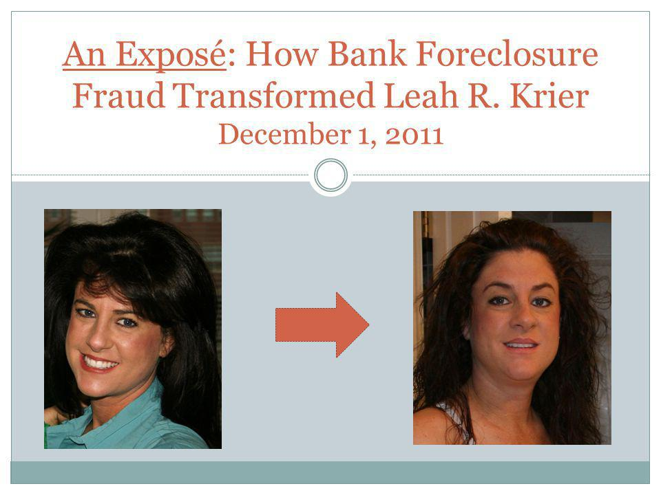 An Exposé: How Bank Foreclosure Fraud Transformed Leah R