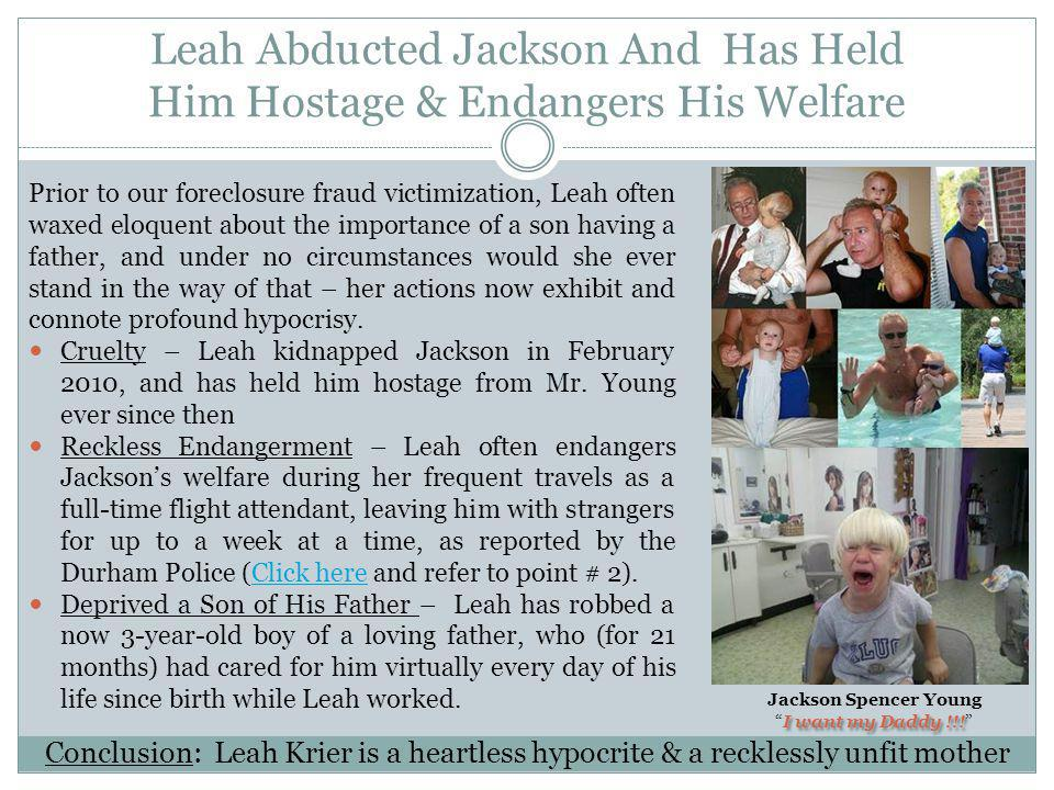 Leah Abducted Jackson And Has Held Him Hostage & Endangers His Welfare