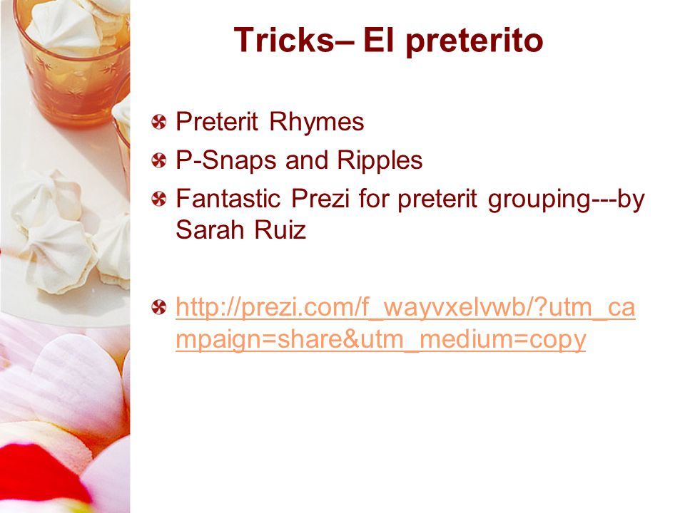Tricks– El preterito Preterit Rhymes P-Snaps and Ripples