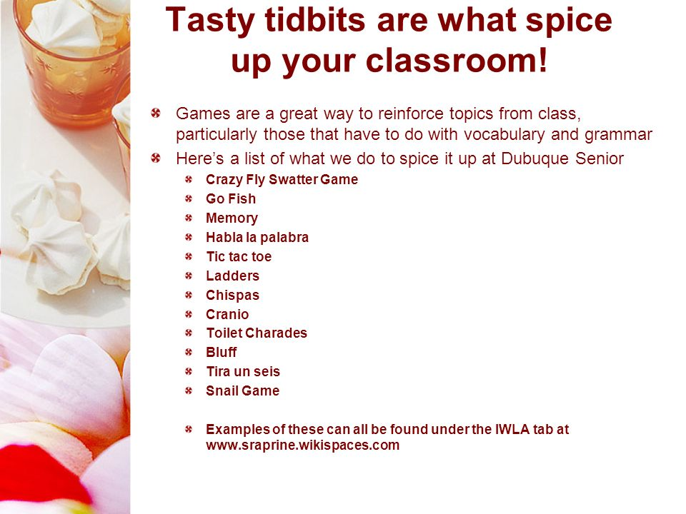 Tasty tidbits are what spice up your classroom!
