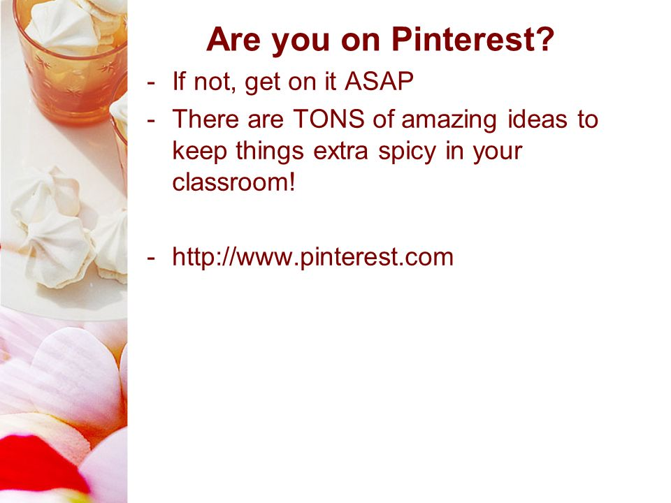 Are you on Pinterest If not, get on it ASAP