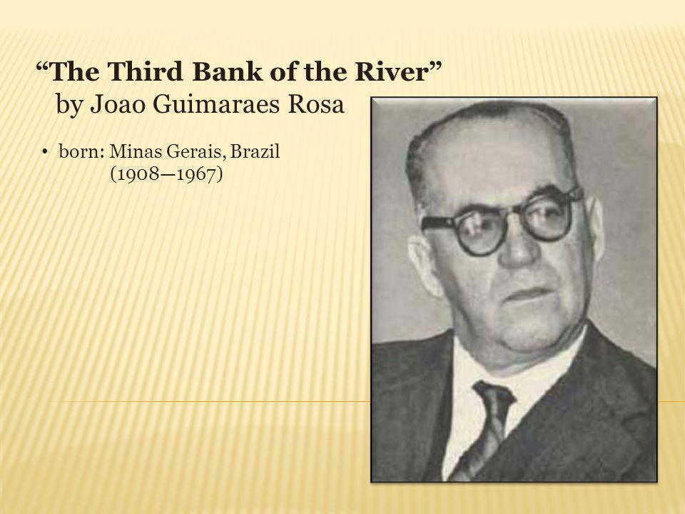 The Third Bank of the River by Joao Guimaraes Rosa